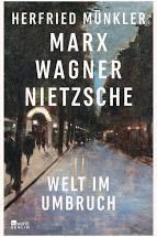 Marx , Wagner, Nietzsche  Welt im Umbruch